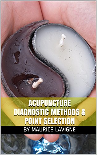 Acupuncture diagnostic methods point selection traditional acupuncture diagnostic methods point selection traditional chinese medicine by lavigne maurice fandeluxe Image collections