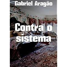 Contra o sistema (Portuguese Edition)