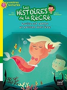 """Afficher """"Les histoires de la récré n° 6 Louise est comme un poisson dans l'eau"""""""