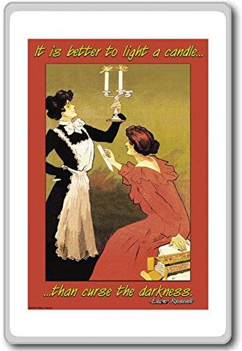 It Is Better To Light A Candle Than Curse The Darkness - Motivational Quotes Fridge Magnet - Calamita da frigo