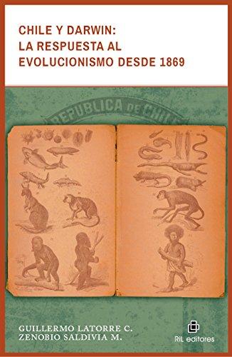 Chile y Darwin: la respuesta al evolucionismo desde 1869 por Guillermo Latorre