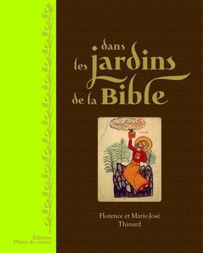 Dans les jardins de la Bible par Marie-jo Thinard