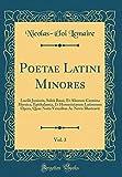 Poetae Latini Minores, Vol. 3: Lucilii Junioris, Saleii Bassi, Et Aliorum Carmina Heroica, Epithalamia, Et Homeristarum Latinorum Opera, Quae Notis Veteribus Ac Novis Illustravit (Classic Reprint)