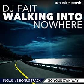 DJ Fait-Walking Into Nowhere