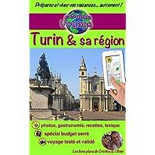 eGuide Voyage: Turin et sa région: Découvrez cette magnifique ville d'Italie, riche en culture, histoire, avec un patrimoine exceptionnel et sa belle région! (eGuide Voyage ville t. 11)