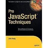 Pro JavaScript Techniques by John Resig (2006-12-13)
