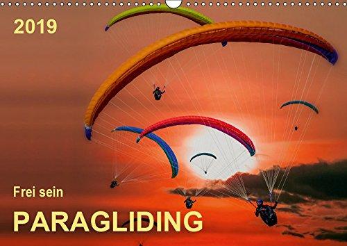 Frei sein - Paragliding (Wandkalender 2019 DIN A3 quer): Den Wind im Gesicht, allein in der Stille - Paragliding. (Monatskalender, 14 Seiten ) (CALVENDO Sport)