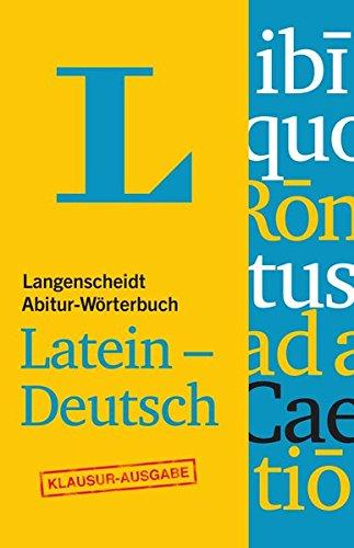 Langenscheidt Abitur-Wörterbuch Latein-Deutsch - Buch + Online-Anbindung: Ideal für Klausuren, Latein-Deutsch (Langenscheidt Abitur-Wörterbücher)