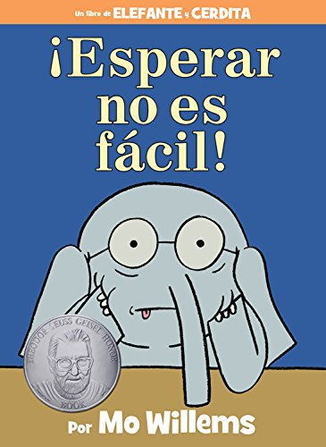 ¡esperar No Es Fácil! (Spanish Edition) (Elefante Y Cerdita / Elephant and Piggie)