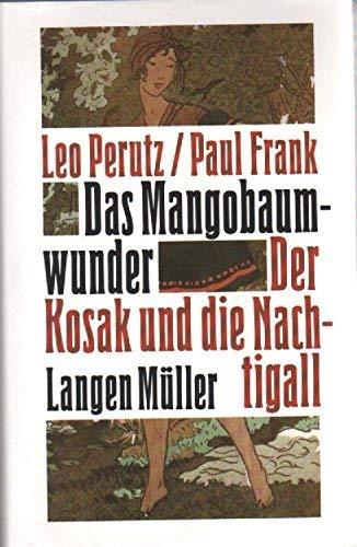 Das Mangobaumwunder /Der Kosak und die Nachtigall: Zwei Romane in einem Band