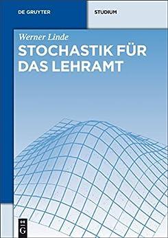 Stochastik Für Das Lehramt (de Gruyter Studium) por Werner Linde epub