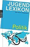 Jugendlexikon Politik: 800 einfache Antworten auf schwierige Fragen