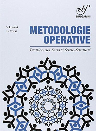 Le metodologie operative nei servizi socio sanitari. Con e-book. Con espansione online. Per le Scuole superiori