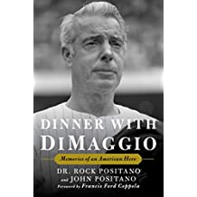 Dinner with DiMaggio: Memories of An American Hero (English Edition)