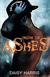 From the Ashes by Daisy Harris (2014-08-05)