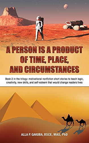 a-person-is-a-product-of-time-place-and-circumstances-book-2-in-the-trilogy-motivational-nonfiction-