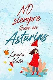 No siempre llueve en Asturias (Asturianos nº 1)