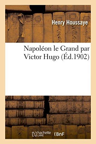 Napoléon le Grand par Victor Hugo