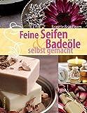 Feine Seifen und Badeöle selbst gemacht (Amazon.de)