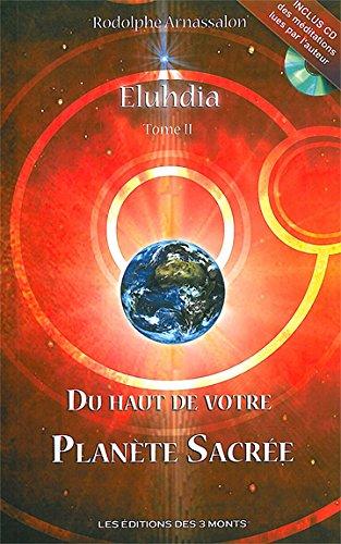 Eluhdia : Tome 2, Du haut de votre planète sacrée (1CD audio) por Rodolphe Arnassalon