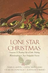 Lone Star Christmas: A Christmas Chronicle/Here Cooks the Bride/Unexpected Blessings/The Marrying Kind (Inspirational Romance Collection) by Pamela Griffin (2006-09-02)