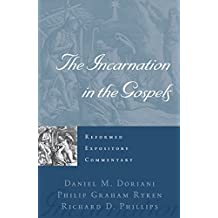 The Incarnation in the Gospels (Reformed Expository Commentaries)