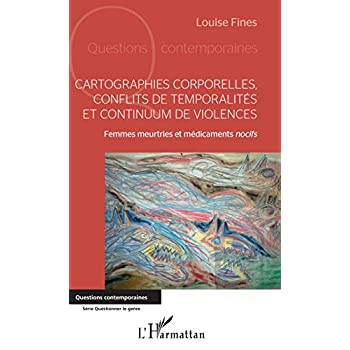 Cartographies corporelles, conflits de temporalité et continuum de violences: Femmes meurtries et médicaments nocifs