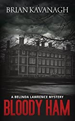Bloody Ham (a Belinda Lawrence Mystery) by Brian Kavanagh (2013-06-01)