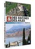 DES RACINES ET DES AILES - Un Balcon sur la Provence - Passion Patrimoine