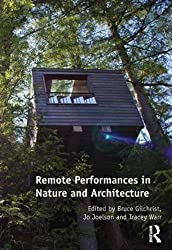 Remote Performances in Nature and Architecture by Bruce Gilchrist (2015-08-28)
