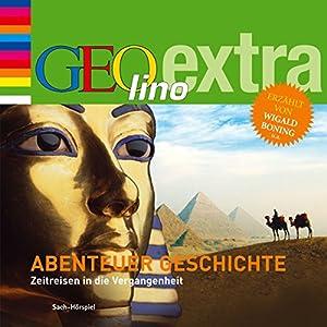 Abenteuer Geschichte. Zeitreise in die Vergangenheit: GEOlino extra Hör-Bibliothek