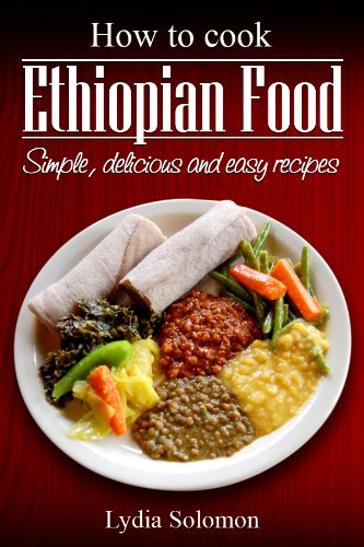 Download how to cook ethiopian food simple delicious and easy by download how to cook ethiopian food simple delicious and easy by lydia solomon pdf forumfinder