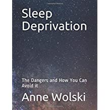 Sleep Deprivation: The Dangers and How You Can Avoid it