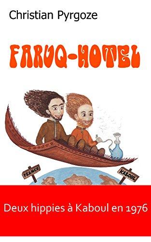 Livres Faruq Hotel: Deux 'hippies' en Afghanistan en 1976 epub, pdf
