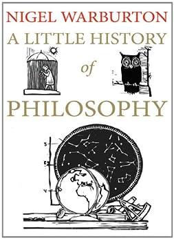 A Little History of Philosophy (Little Histories) by [Warburton, Nigel]