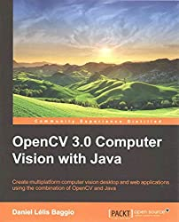 [(OpenCV 3.0 Computer Vision with Java)] [By (author) Daniel Lelis Baggio] published on (July, 2015)