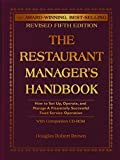 The Restaurant Manager's Handbook: How to Set Up, Operate, and Manage a Financially Successful Food Service Operation [With CDROM]
