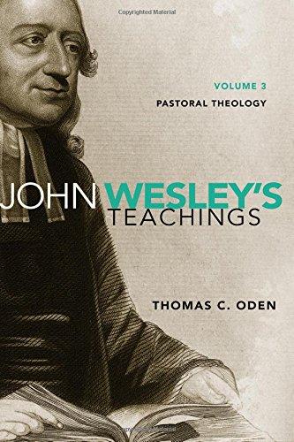 United Methodist Set (John Wesley's Teachings, Volume 3: Pastoral Theology)