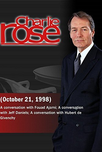 Preisvergleich Produktbild Charlie Rose with Fouad Ajami; Jeff Daniels; Hubert de Givenchy (October 21,  1998)