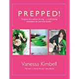 Prepped!: Gorgeous Food Without the Slog - A Multi-Tasking Masterpiece for Time-Short Foodies by Kimbell, Vanessa (2011) Hard