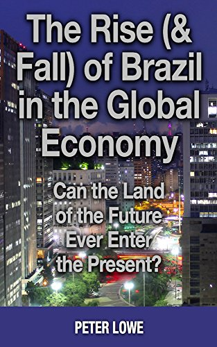 the-rise-fall-of-brazil-in-the-global-economy-can-the-land-of-the-future-ever-enter-the-present