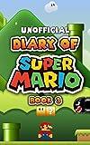 Diary of Super Mario – Book 3: Galaxy Getaway (An Unofficial Nintendo Book)