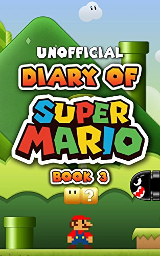 Diary of Super Mario – Book 3: Galaxy Getaway (An Unofficial Nintendo Book) (English Edition)