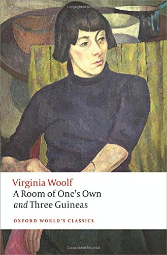 A Room of One's Own and Three Guineas 2/e (Oxford World's Classics)