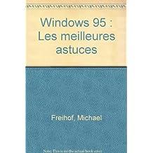 Windows 95 : Les meilleures astuces
