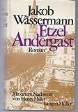 Etzel Andergast - Jakob Wassermann