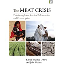 The Meat Crisis: Developing More Sustainable Production and Consumption