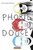 """Afficher """"Phobie douce"""""""