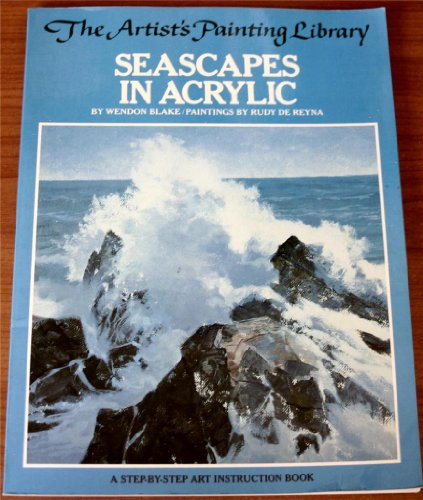 Seascapes in acrylic (Artist's painting library / Wendon Blake)