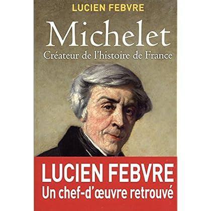 Michelet, créateur de l'Histoire de France : Cours au Collège de France, 1943-1944